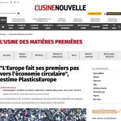 """""""L'Europe fait ses premiers pas vers l'économie circulaire"""", estime PlasticsEurope - L'Usine des Matières premières"""