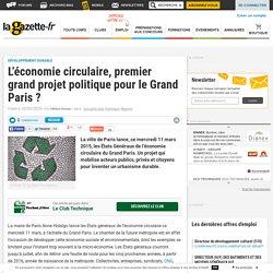 L'économie circulaire, premier grand projet politique pour le Grand Paris