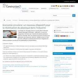Economie circulaire: un nouveau dispositif pour la réutilisation du plastique dans l'industrie