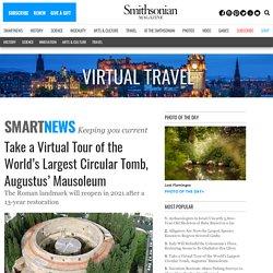 Take a Virtual Tour of the World's Largest Circular Tomb, Augustus' Mausoleum