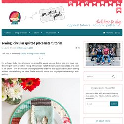 sewing: circular quilted placemats tutorial - imagine gnats