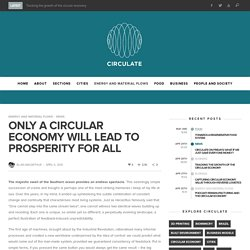 Only a circular economy will lead to prosperity for all - Circulate