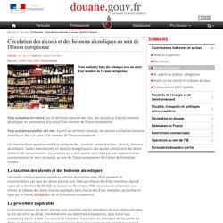 Circulation des alcools et des boissons alcooliques au sein de l'Union européenne