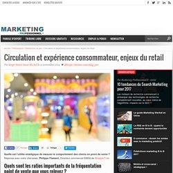 Circulation et expérience consommateur, enjeux du retail