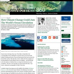 Climate Change could jam thermohaline circulation - Nicola Jones: Yale Environment 360