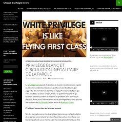 Privilège blanc et circulation inégalitaire de la parole