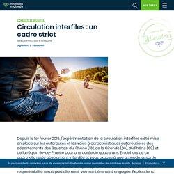 Circulation interfiles : un cadre strict