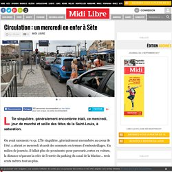 Circulation : un mercredi en enfer à Sète