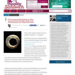 Circumambulating the Alchemical Mysterium - Reality Sandwich