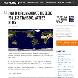 How To Circumnavigate the Globe for Less Than $500: Wayne's Story - Extra Pack of Peanuts