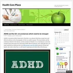 ADHD and the US: circumstances which need to be changed