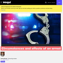 Circumstances and effects of an arrest - Mogul