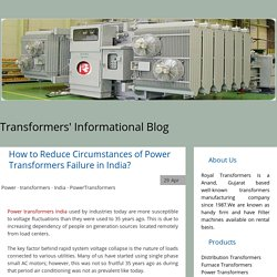 How to Reduce Circumstances of Power Transformers Failure in India? - transformer-information
