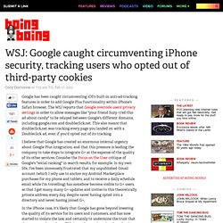 WSJ: Google caught circumventing iPhone security, tracking users who opted out of third-party cookies