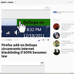 Firefox add-on DeSopa circumvents internet blacklisting if SOPA becomes law