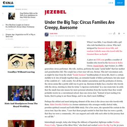 Under the Big Top: Circus Families Are Creepy, Awesome