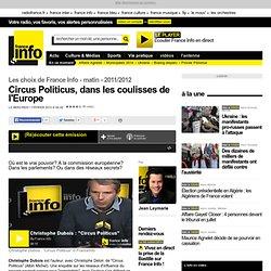 Circus Politicus, dans les coulisses de l'Europe - Les choix de France Info - matin - Économie