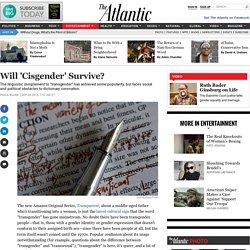 Will 'Cisgender' Survive?