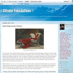 ☦ Citadel Foundations ☦ : Don't Wait on the Church