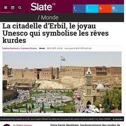 La citadelle d'Erbil, le joyau Unesco qui symbolise les rêves kurdes