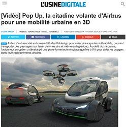 [Vidéo] Pop Up, la citadine volante d'Airbus pour une mobilité urbaine en 3D