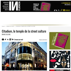 Citadium, le temple de la street culture