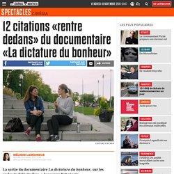 12 citations «rentre dedans» du documentaire «La dictature du bonheur»