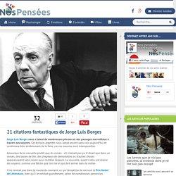 21 citations fantastiques de Jorge Luis Borges