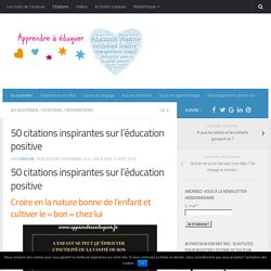 55 citations inspirantes sur l'éducation positive