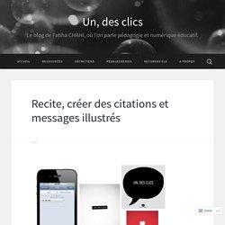 Recite, créer des citations et messages illustrés – Un, des clics