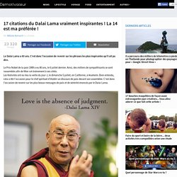 17 citations du Dalai Lama vraiment inspirantes! La 14 est ma préférée !