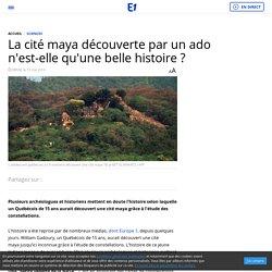 La cité maya découverte par un ado n'est-elle qu'une belle histoire ?