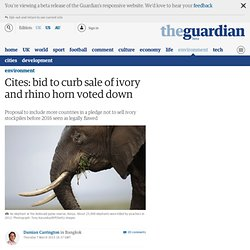 Cites: bid to curb sale of ivory and rhino horn voted down