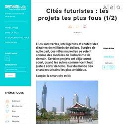 Cités futuristes : les projets les plus fous (1/2)