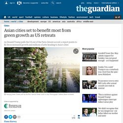 Asian cities set to benefit most from green growth as US retreats