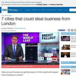 7 cities that could steal business from London - Jun. 28, 2016