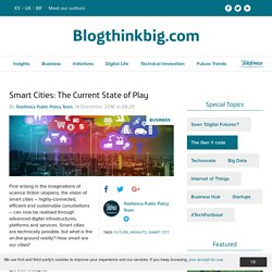 Smart Cities: The Current State of Play - Think Big - The Innovation Blog
