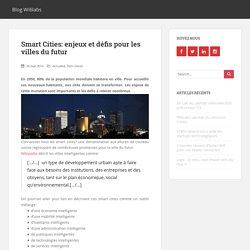 Smart Cities: enjeux et défis pour les villes du futur - Blog Wi6labs