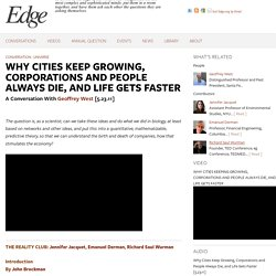WHY CITIES KEEP GROWING, CORPORATIONS AND PEOPLE ALWAYS DIE, AND LIFE GETS FASTER
