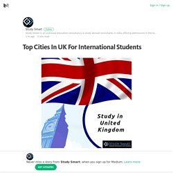 Top Cities In UK For International Students – Study Smart