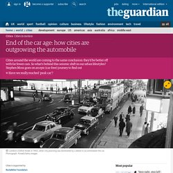 End of the car age: how cities are outgrowing the automobile