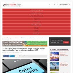 Etats-Unis : les smart cities n'ont aucune cyber sécurité selon les professionnels de l'IT