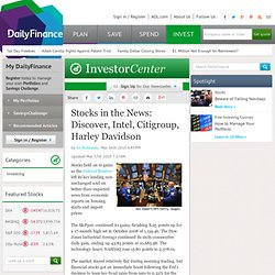 Stocks in the News: Discover, Intel, Citigroup, Harley Davidson