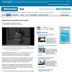 Robots learn to walk like a senior citizen - tech - 22 December 2010
