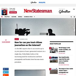 How far can you trust citizen journalism on the internet?