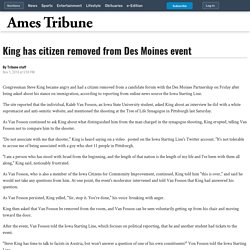 11/1: King has citizen removed from Des Moines event