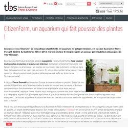 CitizenFarm, un aquarium qui fait pousser des plantes !