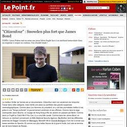 """""""Citizenfour"""" : Snowden plus fort que James Bond"""
