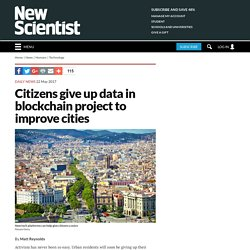 Citizens give up data in blockchain project to improve cities