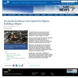 SA checks if citizens were injured in Nigeria building collapse:Sunday 14 September 2014